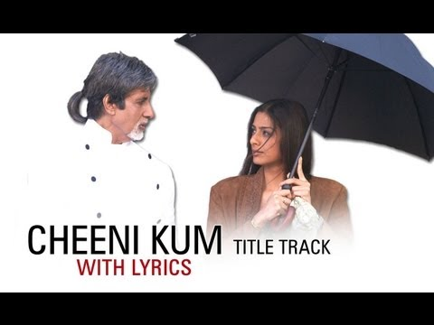 Cheeni Kum (Lyrical Title Track) | Amitabh Bachchan & Tabu