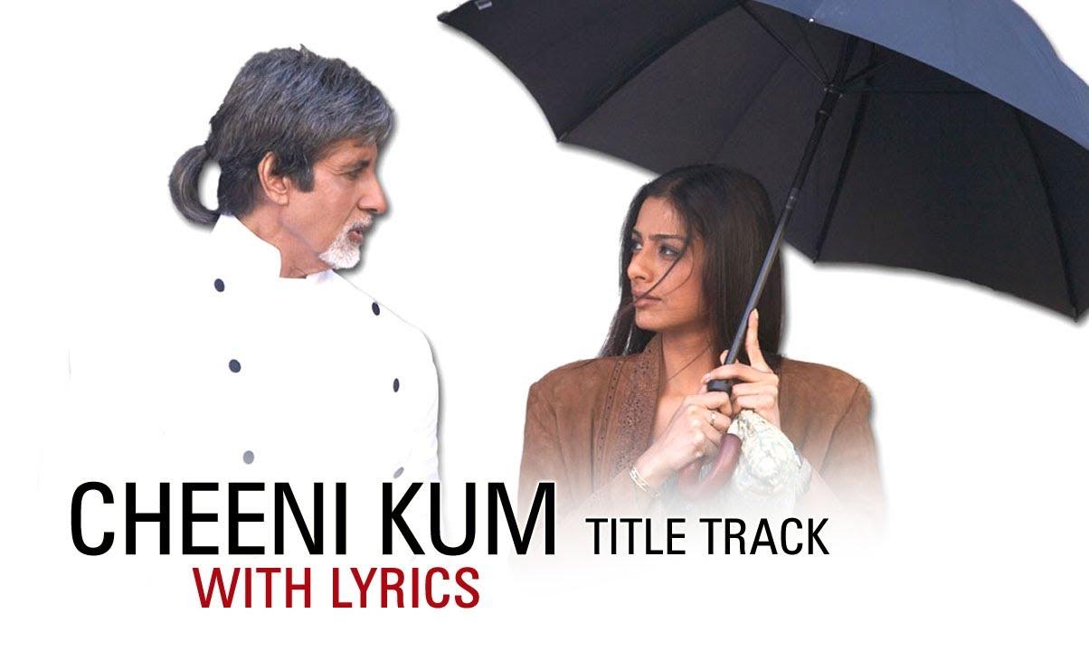 Download Cheeni Kum (Lyrical Title Track) | Amitabh Bachchan & Tabu