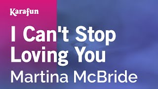 Karaoke I Can't Stop Loving You - Martina McBride * Mp3