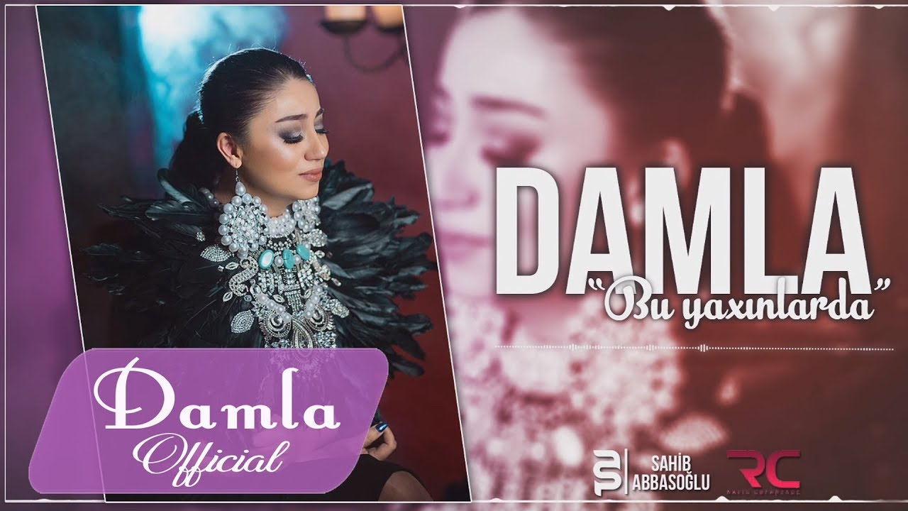 Damla Bu Yaxinlarda 2017 Audio Youtube