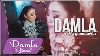 Damla - Bu Yaxinlarda 2017 (Official Audio) (Ezizim)