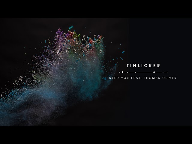 Tinlicker feat. Thomas Oliver - Need You