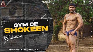 Bhallwaan - Gym De Shokeen (Official Music Video) Latest Punjabi Rap Song 2021