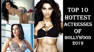 Top 10 Hottest and Sexiest Bollywood Actresses 2019 | Indian Actresses