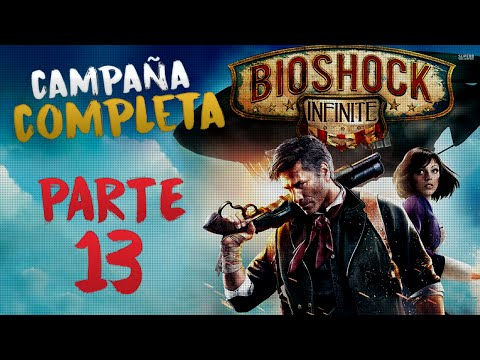 Bioshock Infinite | Campaña Parte #13 FINAL | ¡EN VIVO!