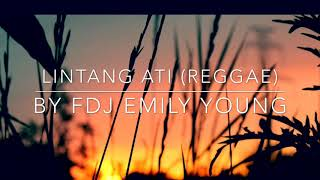 lintang-ati-cover-regge-by-fdj-emily-young