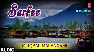 ►Latest Kashmiri Song : SARFEE (Audio) || M. IQBAL MALANGAMI (Audio) || T-Series Kashmiri Music