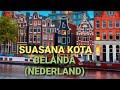 BIKIN BETAH SUASANA KOTA DI BELANDA (NEDERLAND) 🇳🇱 AMSTERDAM// #TripBeforeCovid