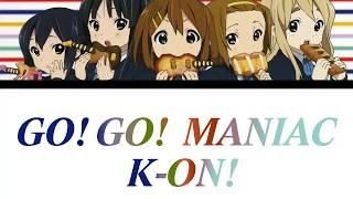 GO! GO! MANIAC - K-ON!  [Romaji, Español, English, Lyrics]