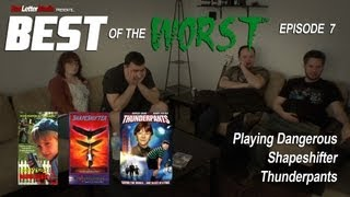 Best of the Worst: Playing Dangerous, Shapeshifter, and Thunderpants