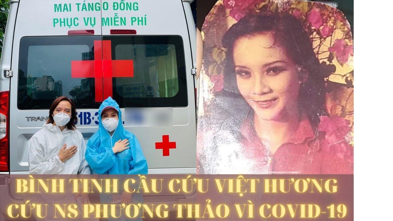 NÓNG:Bình Tinh cầu cứu Việt Hương giúp nghệ sĩ Phương Thảo Nguy kịch vì covid-19-Tin tức 368