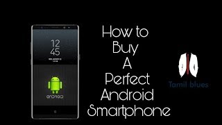 How to Buy a Perfect Android Smartphone?   Tamil Review  