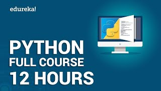 Python Full Course - Learn Python in 12 Hours | Python Tutorial For Beginners | Edureka