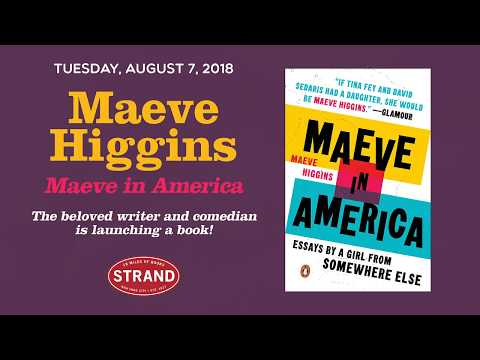Maeve Higgins | Maeve in America: Essays by a Girl from ...