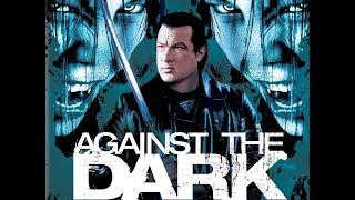 Steven Seagal is Against the Dark Movie Trailer
