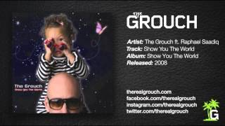 The Grouch - Show You The World ft. Raphael Saadiq