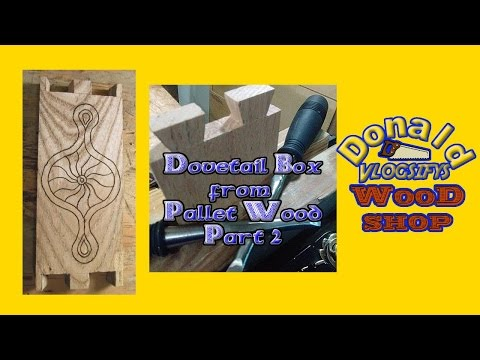 Dovetail Box From Pallet Wood and Scraps part 2