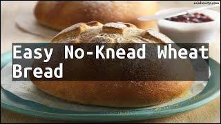 Recipe Easy No-Knead Wheat Bread
