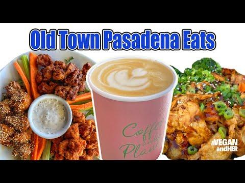 OLD TOWN PASADENA EATS | Vegan Food in Pasadena