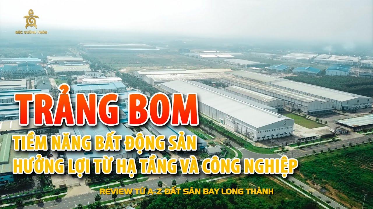 REVIEW tập 17|Khảo sát huyện Trảng Bom: Định hướng, quy hoạch, giá đất bám sát Vành Đai 4 Th9/2020.