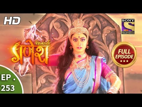 Vighnaharta Ganesh - Ep 253 - Full Episode - 9th August, 2018