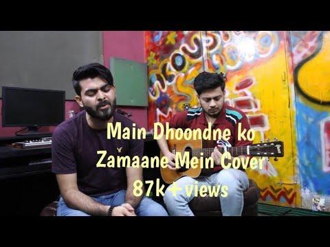 Main Dhoondne Ko Zamaane Mein || Cover || Vahaj Hanif