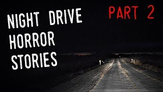 2 Chilling Night Drive Horror Stories (Part 2) *NOSLEEP*