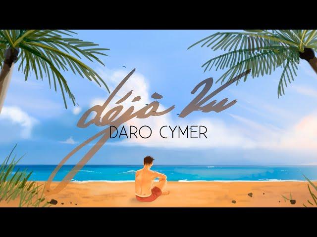 Daro Cymer – Deja Vu (Official Video)