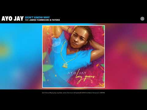 Ayo Jay - Don't Know Why Feat James Yammouni and Faydee (Audio)
