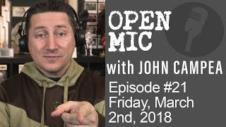 OPEN MIC with John Campea - Ep 21 - Friday, March 2nd 2018