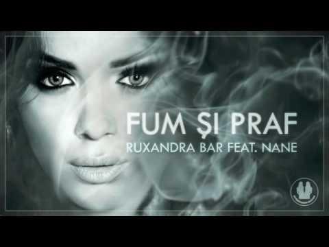 Ruxandra Bar feat. Nane - Fum si Praf