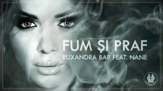 Repeat youtube video Ruxandra Bar feat. Nane - Fum si Praf