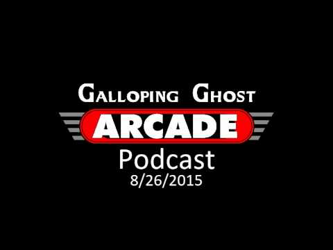 Galloping Ghost Arcade Podcast, 8-26-15