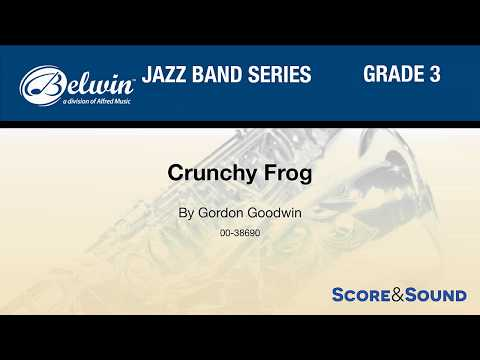 Crunchy Frog, by Gordon Goodwin– Score & Sound