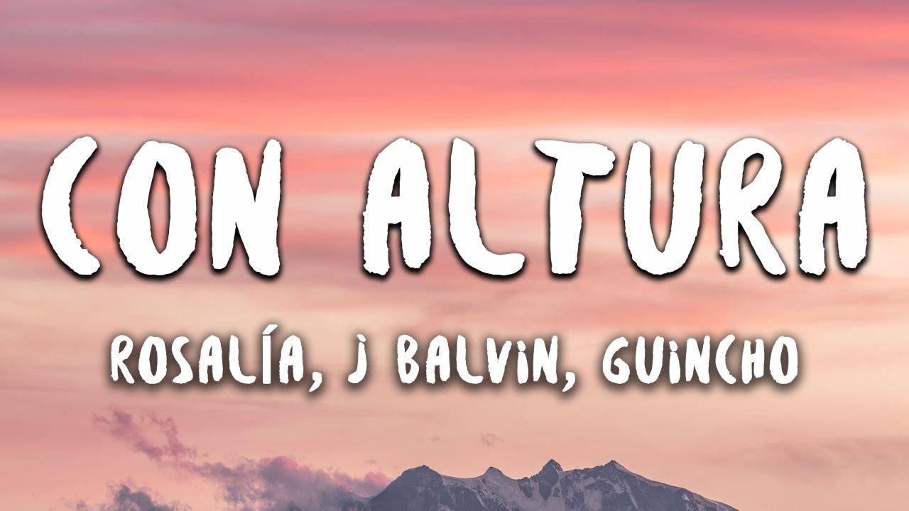 ROSALA J Balvin  Con Altura Letra  Lyrics ft El Guincho