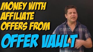 Make Money With Affiliate Programs From Offervault And CPA Affiliate Networks