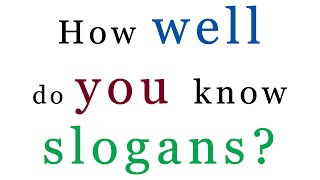 Slogan test - How many slogans do you know?