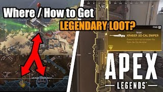 How / Where to Get Legendary Loots / Weapons in Apex Legends