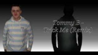 Tommy B - Trick Me (Remix)