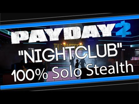 "PAYDAY 2: ""Nightclub"" Solo Stealth"