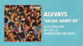 Alvvays - Archie, Marry Me [OFFICIAL AUDIO]
