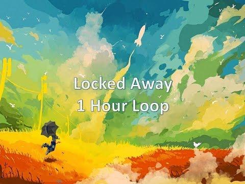 1 Hour Loop R. City - Locked Away (Lyric Video) ft. Adam Levine
