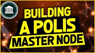 Building A Polis Master Node With Windows/Linux