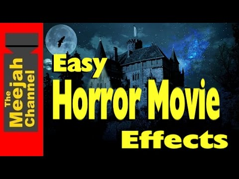 Easy Horror Movie Effects