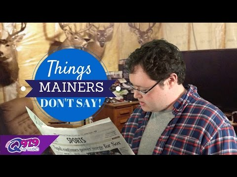 Q97.9 Presents: Things Mainers Don't Say!