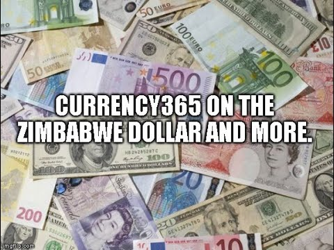 currency-365-on-the-zimbabwe-dollar-and-more!