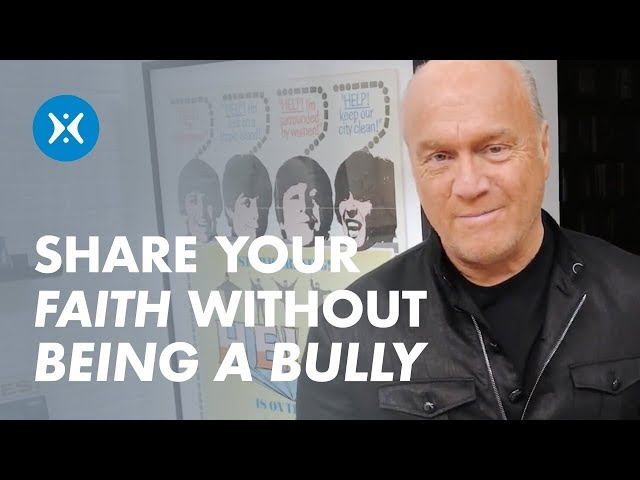 How To Share Your Faith Without Being a Bully