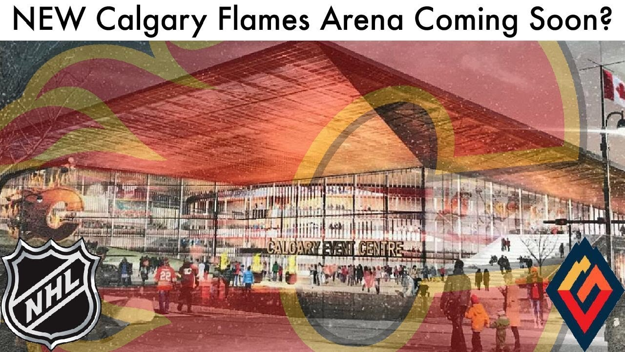 New Flames Arena Coming Soon Calgary Stadium Project Nhl News 2019 Youtube