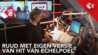 Ruud de Wild maakt eigen versie hit Van Echelpoel | NPO Radio 2 Extra