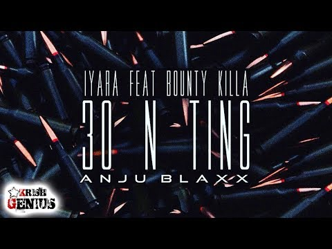 Iyara Ft. Bounty Killer - 30 N Ting (Raw) July 2017